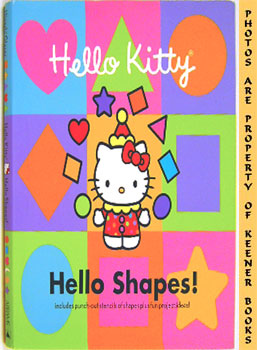 Image for Hello Kitty, Hello Shapes (Includes A Punch - Out Stencil Of Shapes And Fun Project Ideas)