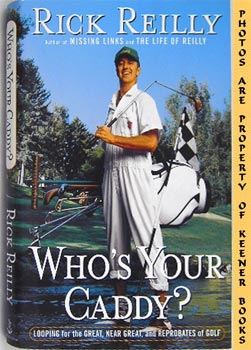 Image for Who's Your Caddy? (Looping For The Great, Near Great, And Reprobates Of Golf)