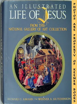 Image for An Illustrated Life Of Jesus (From The National Gallery Of Art Collection)