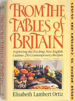 Image for From The Tables Of Britain (Exploring The Exciting New English Cuisine 250 Contemporary Recipes)
