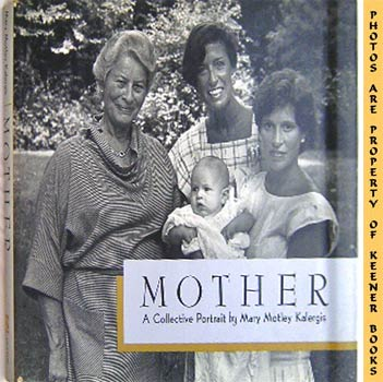 Image for Mother: A Collective Portrait By Mary Motley Kalergis