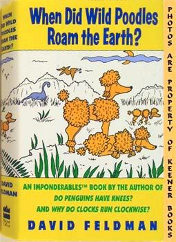 Image for When Did Wild Poodles Roam The Earth? (An Imponderables Book)