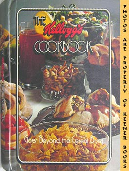Image for The Kellogg's Cookbook (Goes Beyond The Cereal Bowl)