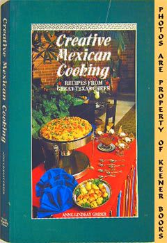 Image for Creative Mexican Cooking (Recipes From Great Texas Chefs)