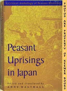 Image for Peasant Uprisings In Japan (A Critical Anthology Of Peasant Histories)
