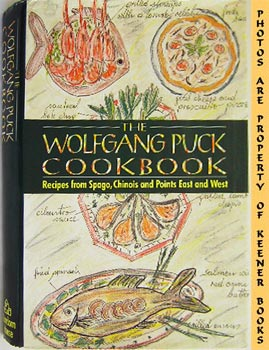 Image for The Wolfgang Puck Cookbook (Recipes From Spago, Chinois And Points East And West)