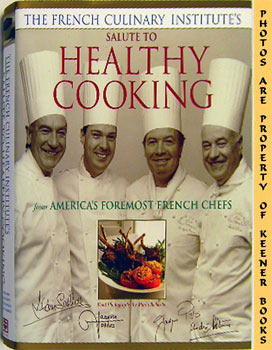 Image for French Culinary Institute's Salute To Healthy Cooking: From America's Foremost French Chefs