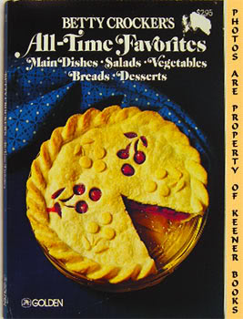 Image for Betty Crocker's All-Time Favorites : Main Dishes * Salads * Vegetables * Breads * Desserts