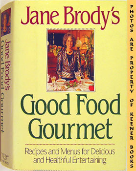 Image for Jane Brody's Good Food Gourmet : Recipes And Menus For Delicious And Healthful Entertaining