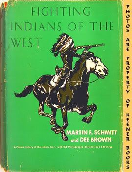 Image for Fighting Indians Of The West (A Picture History Of The Indian Wars, With 270 Photographs, Sketches And Paintings)