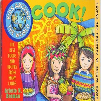 Image for Kids Around The World Cook (The Best Foods And Recipes From Many Lands)