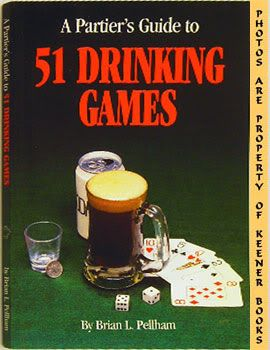 Image for A Partier's Guide To 51 Drinking Games
