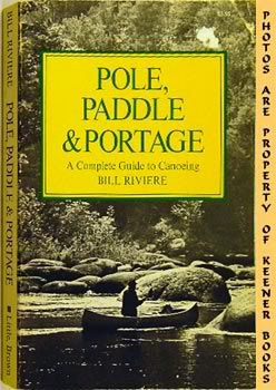 Image for Pole, Paddle & Portage (A Complete Guide To Canoeing)