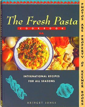 Image for The Fresh Pasta Cookbook (International Recipes For All Seasons)