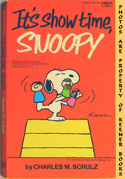 Image for It's Show Time, Snoopy (Selected Cartoons From Speak Softly And Carry A Beagle, Volume 2)