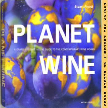Image for Planet Wine (A Grape By Grape Visual Guide To The Contemporary Wine World)
