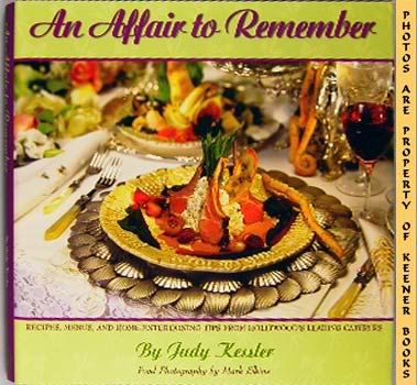 Image for An Affair To Remember (Recipes, Menus, And Home - Entertaining Tips From Hollywood's Leading Caterers)
