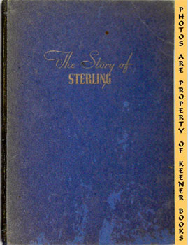 Image for The Story Of Sterling (Thumb - Nail Historical And Useful Facts About The Craft 'Where Art And Industry Meet')