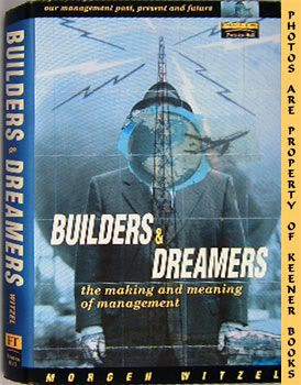 Image for Builders And Dreamers (The Making And Meaning Of Management)