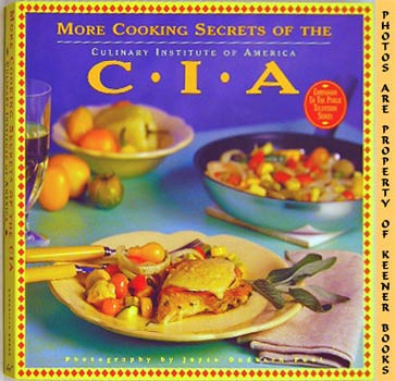 Image for More Cooking Secrets Of The CIA (Over 100 New Recipes From America's Most Famous Cooking School)