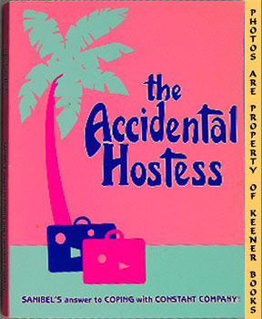 Image for The Accidental Hostess (Sanibel's Answer To Coping With Constant Company!)