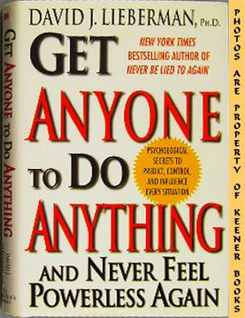 Image for Get Anyone To Do Anything And Never Feel Powerless Again (Psychological Secrets To Predict, Control, And Influence Every Situation)