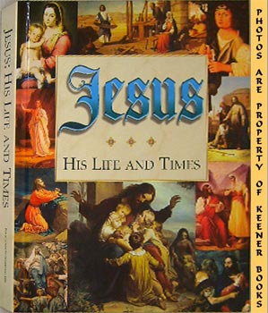 Image for Jesus: His Life And Times