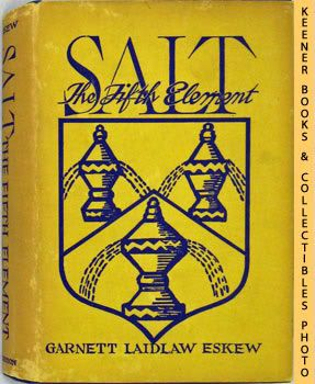 Image for Salt The Fifth Element (The Story Of A Basic American Industry)