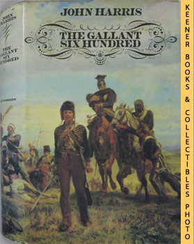 Image for The Gallant Six Hundred (A Tragedy Of Obsessions)