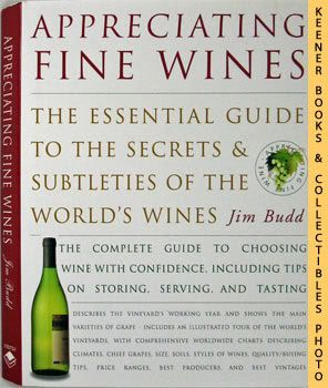 Image for Appreciating Fine Wines (The New Accessible Guide To The Subtleties Of The World's Finest Wines)