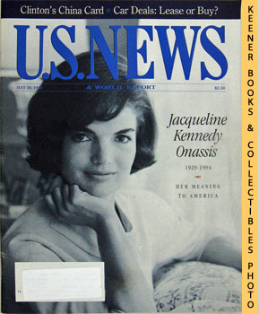 Image for U. S. News & World Report Magazine - May 30, 1994 (Jacqueline Kennedy Onassis 1929-1994 Her Meaning To America)