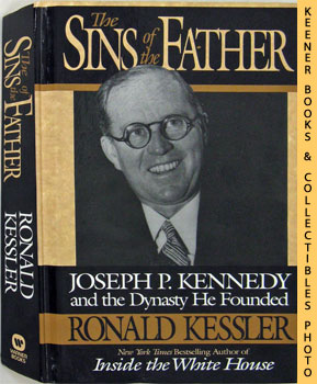 Image for The Sins Of The Father (Joseph P. Kennedy And The Dynasty He Founded)