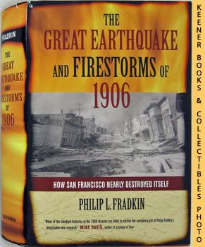 Image for The Great Earthquake And Firestorms Of 1906 (How San Francisco Nearly Destroyed Itself)