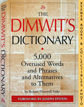 Image for The Dimwit's Dictionary (5,000 Overused Words And Phrases And Alternatives To Them)