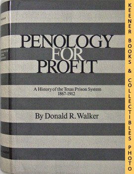 Image for Penology For Profit (A History Of The Texas Prison System, 1867-1912)