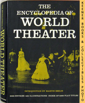 Image for The Encyclopedia Of World Theater (With 420 Illustrations And An Index Of Play Titles)