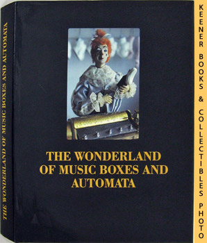 Image for The Wonderland Of Music Boxes And Automata