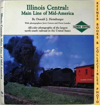 Image for Illinois Central: Main Line Of Mid-America (All-Color Photography Of The Largest North-South Railroad In The United States)