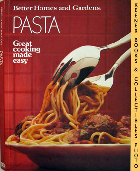 Image for Better Homes And Gardens Pasta (Great Cooking Made Easy)