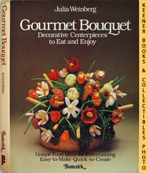 Image for Gourmet Bouquet (Decorative Centerpieces To Eat And Enjoy)