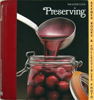 Image for Preserving: The Good Cook Techniques & Recipes Series