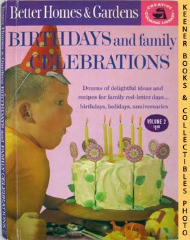 Image for Better Homes And Gardens Birthdays And Family Celebrations: Creative Cooking Library Series