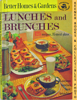 Image for Better Homes And Gardens Lunches And Brunches  : 125 Recipes, 35 Meal Plans: Creative Cooking Library Series