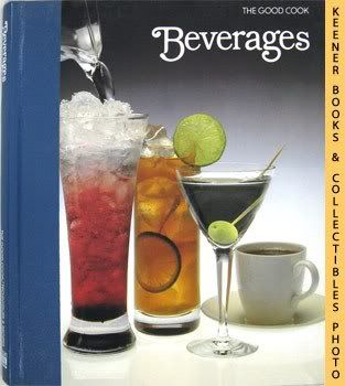 Image for Beverages: The Good Cook Techniques & Recipes Series
