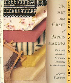 Image for The Art And Craft Of Papermaking : Step-By-Step Instructions for Creating Distinctive Handmade Paper