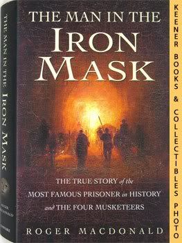Image for The Man In The Iron Mask (The True Story Of The Most Famous Prisoner In History And The Four Musketeers)