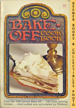 Image for Pillsbury Bake-Off Cook Book From Pillsbury's 19th Annual Bake-Off - 1968: Pillsbury Annual Bake-Off Contest Series