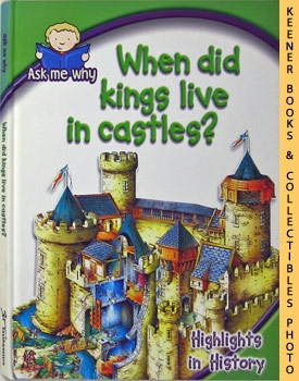 Image for When Did Kings Live In Castles? (Ask Me Why Series - Highlights In History)