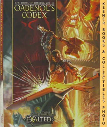 Image for Oadenol's Codex: The Books Of Sorcery, Vol. III (3): A Tome Of Wonders For Exalted, Second Edition Series
