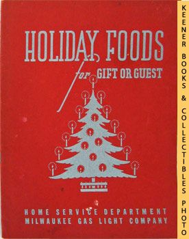 Image for Holiday Foods For Gift Or Guest: Festive Foods - 1946 Book